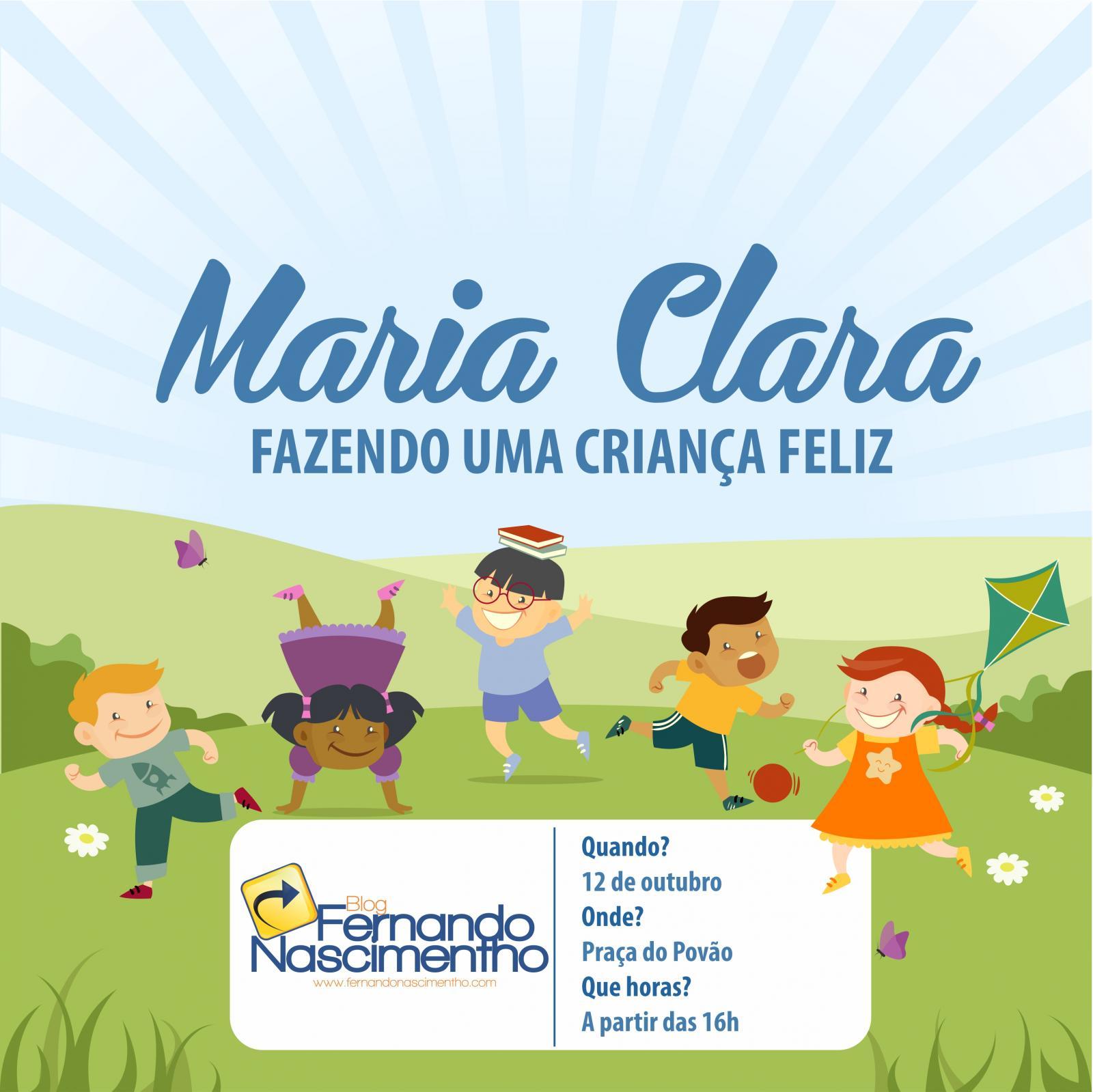 Festa das crianças 'Maria Clara fazendo uma criança feliz'